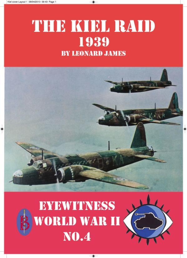The Kiel Raid 1939  - Eyewitness World War II sereis by Leonard James