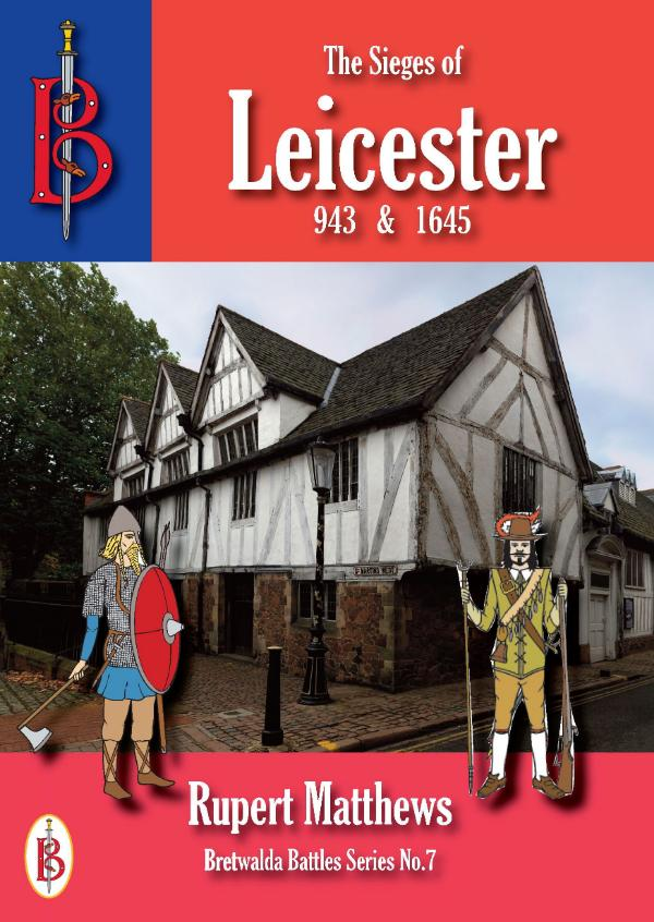 The Sieges of Leicester 943 & 1645 by Rupert Matthews