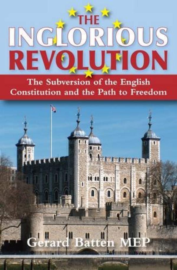 The Inglorious Revolution by Gerard Batten MEP