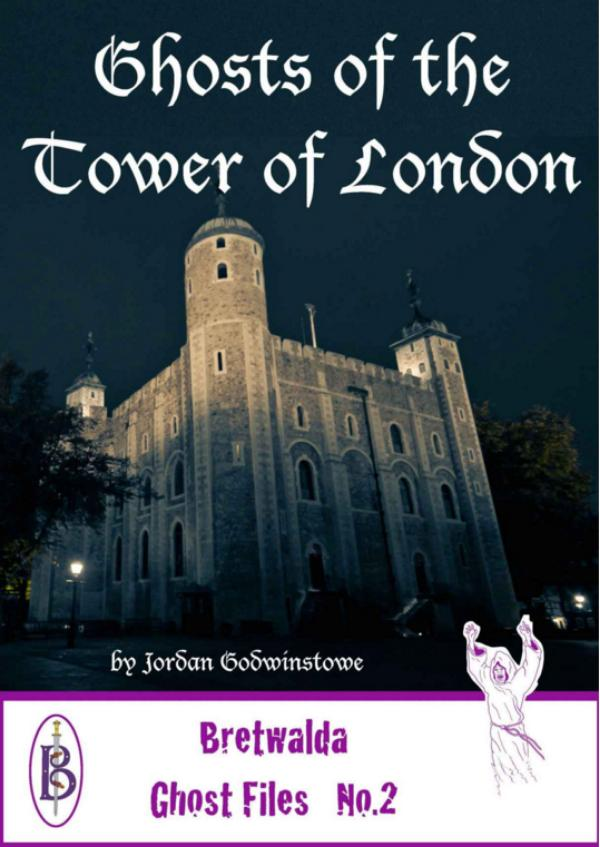 Ghosts of the Tower of London by Jordan Godwinstowe
