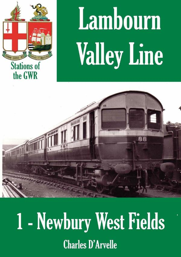 Newbury West Fields Halt - Stations of the Great Western Railway by Charles D'Arvelle