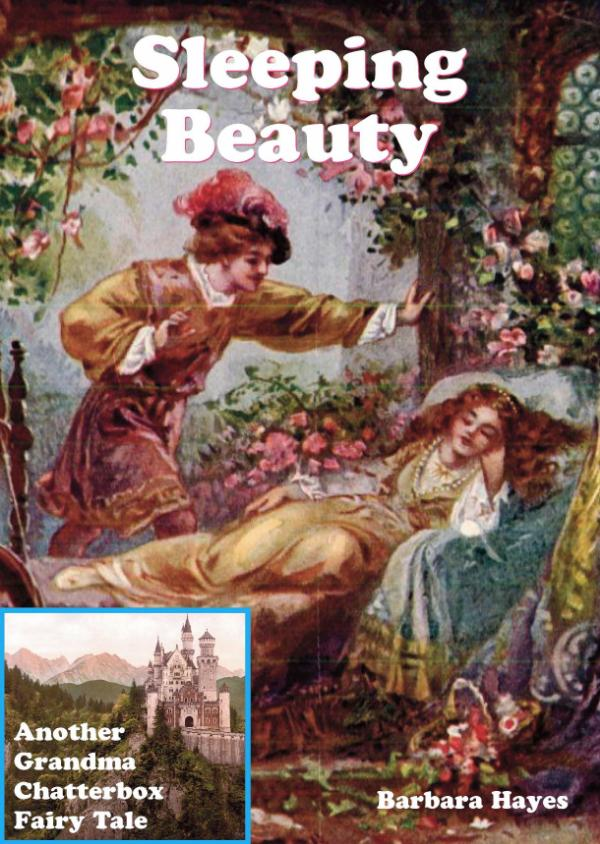 Sleeping Beauty - Another Grandma Chatterbox Fairy Tale 6 by Barbara Hayes