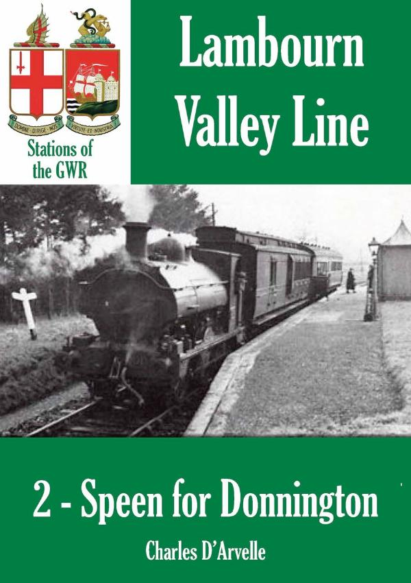 Speen for Donnington - Stations of the Great Western Railway GWR by Charles D'Arvelle