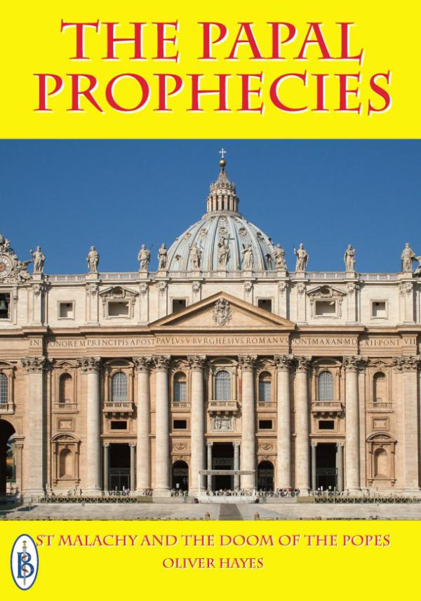 The Papal Prophecies  - St Malachy and the Doom of the Popes by Oliver Hayes