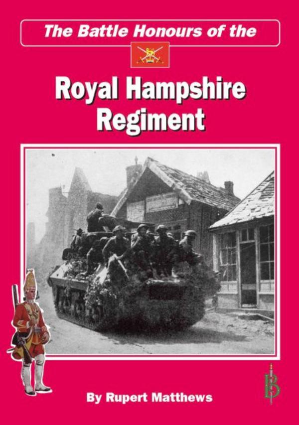 Battle Honours of the Royal Hampshire Regiment by Rupert Matthews