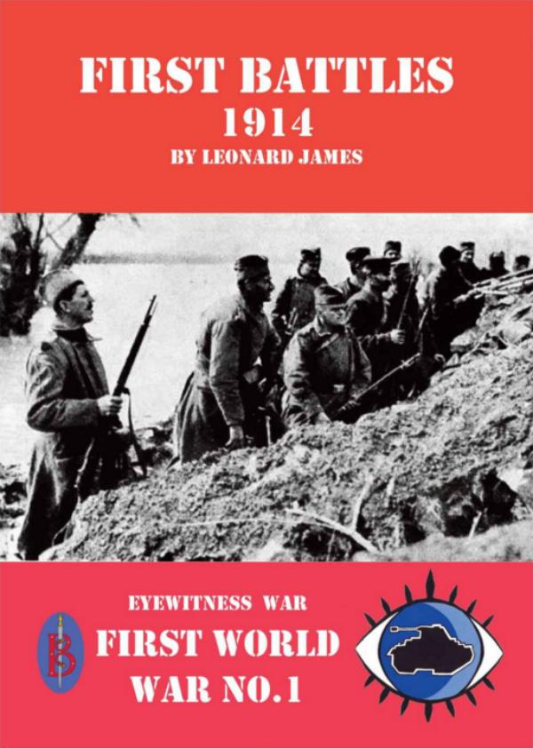 First Battles 1914 by Leonard James