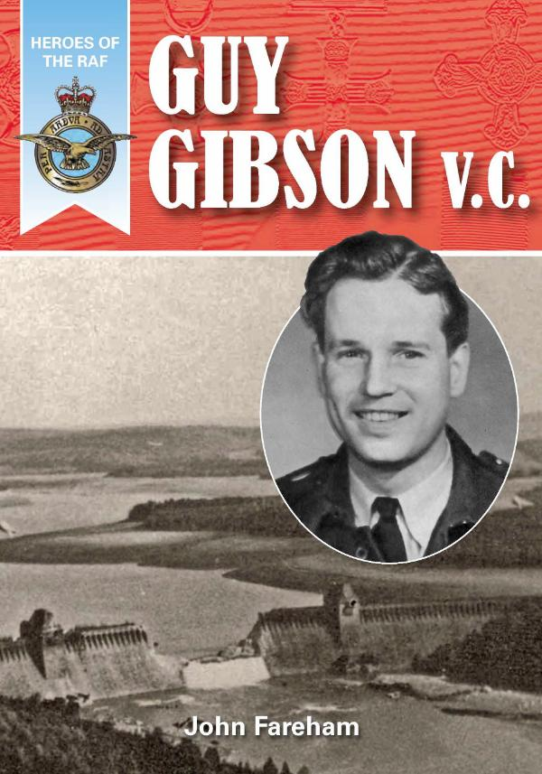 Heroes of the RAF - Guy Gibson VC by John Fareham