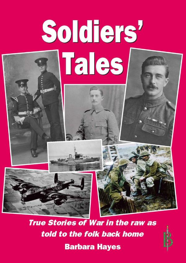 Soldiers' Tales - As told to the folks back home by Barbara Hayes