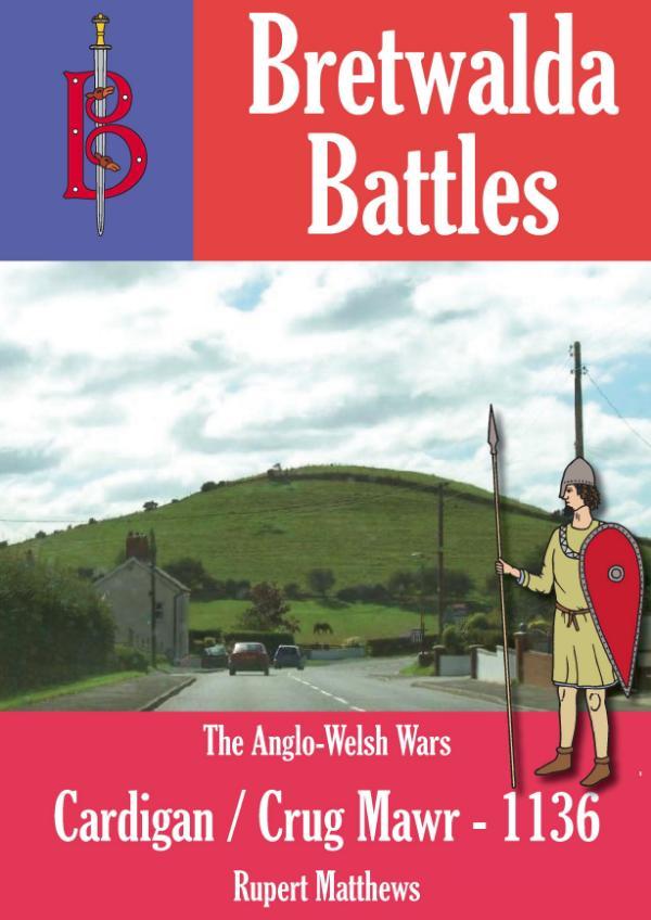 The Battle of Cardigan / Crug Mawr (1136) - A Bretwalda Battle by Rupert Matthews