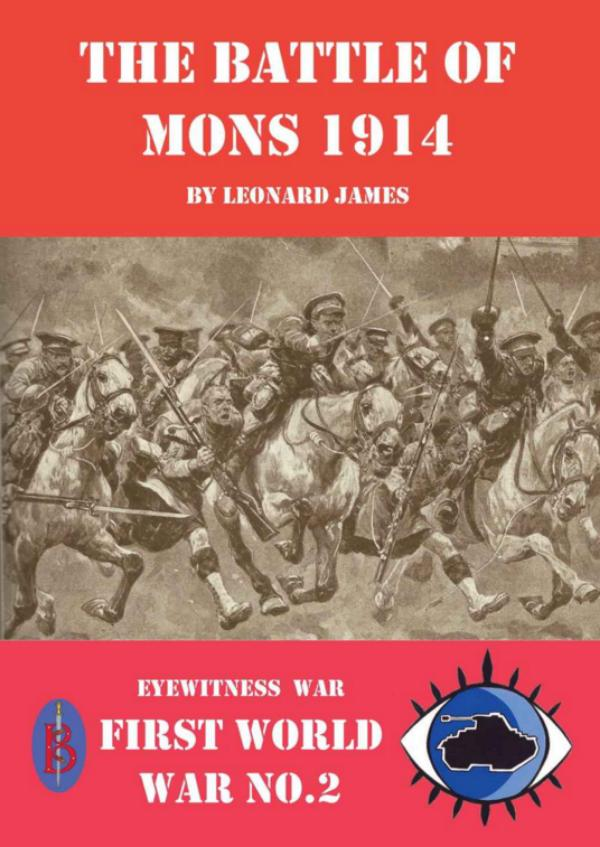The Battle of Mons 1914 by Leonard James