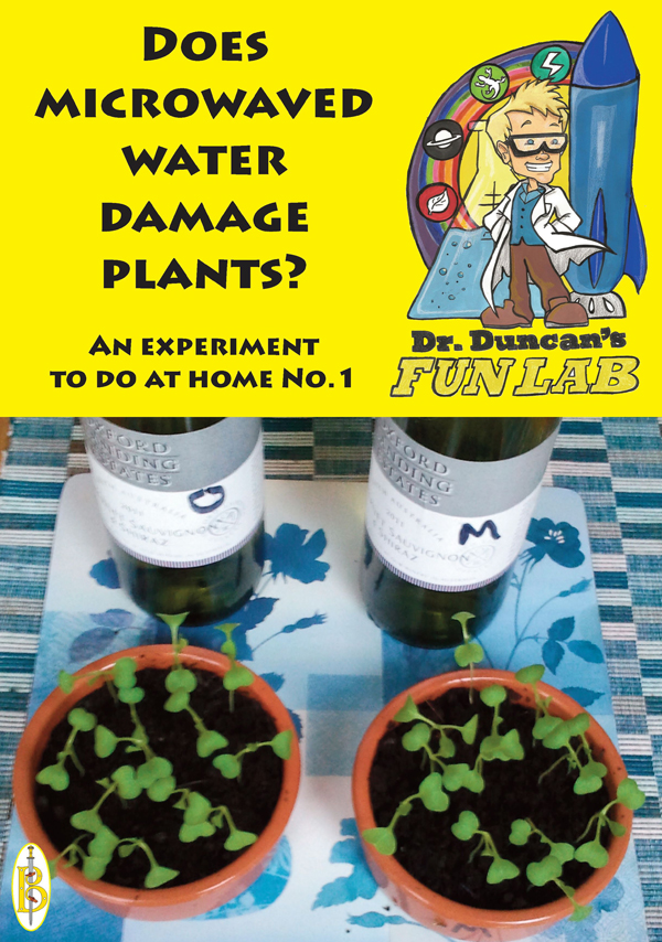 Does microwaved water damage plants? - Part of the Dr Duncan's Fun Lab Series by Dr Duncan Westland MBCS, MBA, MA, D.Phil.