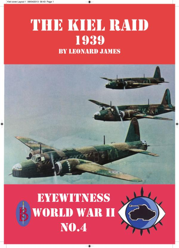 The Kiel Raid 1939  - Eyewitness World War II sereis by Leonard James