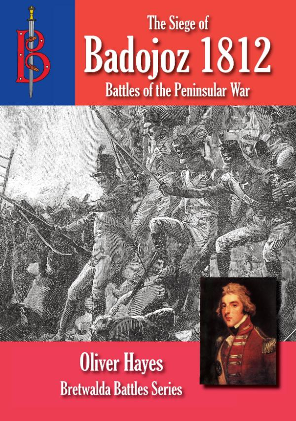 The Siege of Badajoz 1812 by Oliver Hayes
