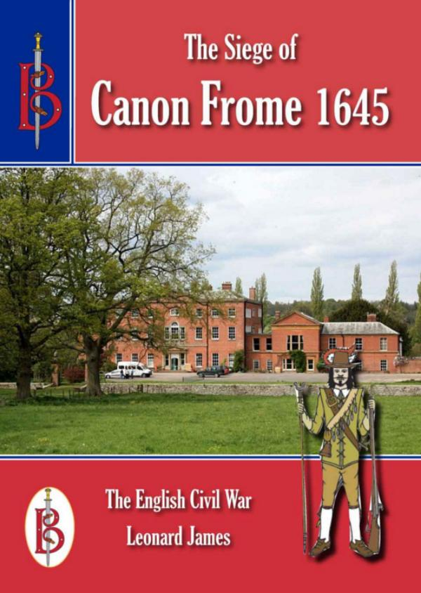 The Siege of Canon Frome 1645 by Leonard James