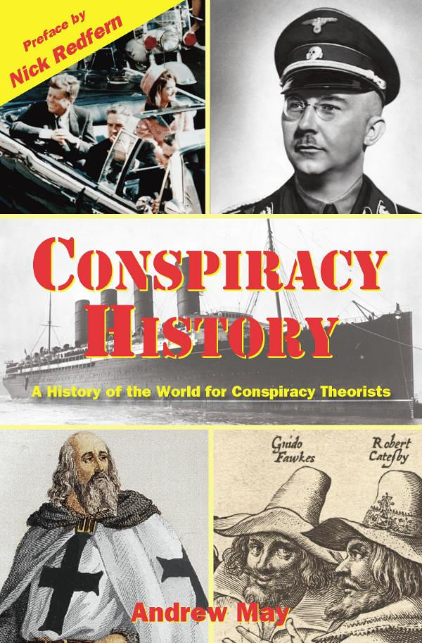 Conspiracy History - A History of the World for Conspiracy Theorists by Andrew May