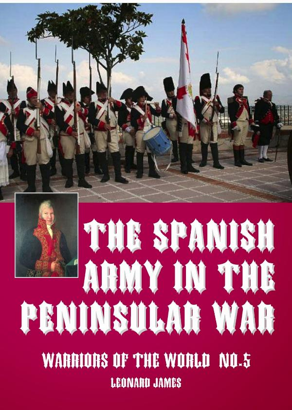 The Spanish Army in the Peninsular War  -   Weapons, Tactics and Strategy by Leonard James