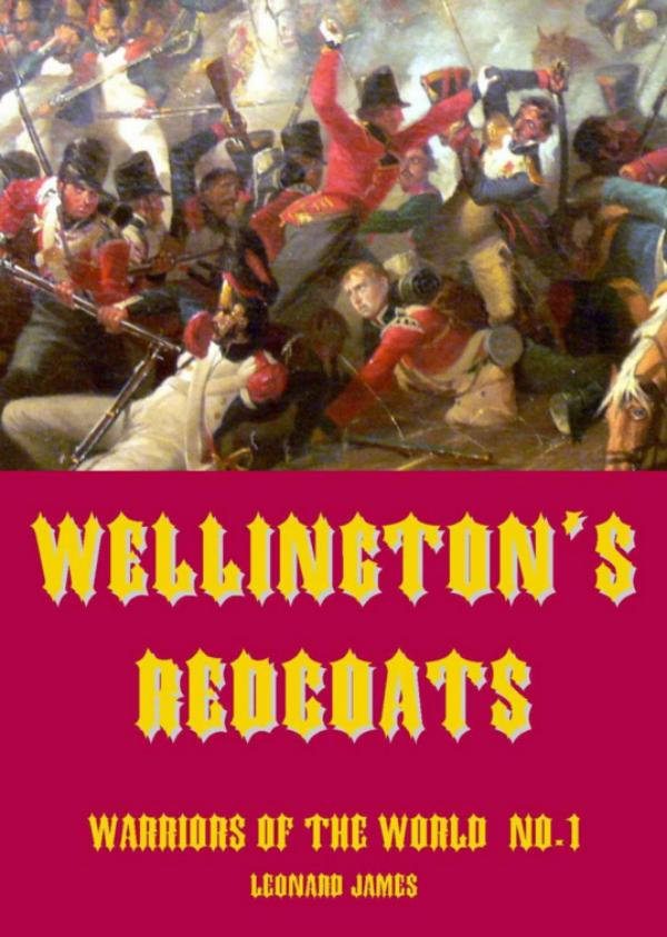 Wellington's Redcoats by Leonard James