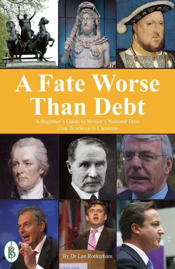 A Fate Worse than Debt by Dr Lee Rotherham