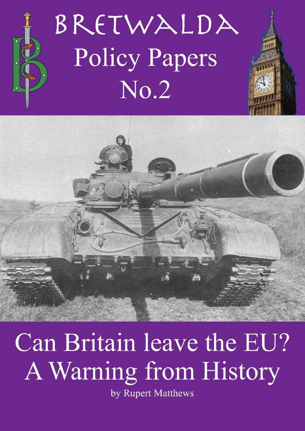 Can Britain leave the EU? A Warning from History by Rupert Matthews