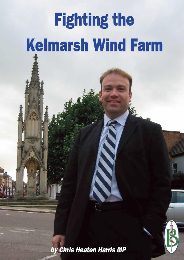 Fighting the Kelmarsh Wind Farm by Chris Heaton-Harris MP