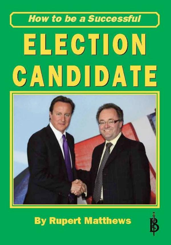 How To Be a Successful Election Candidate by Rupert Matthews