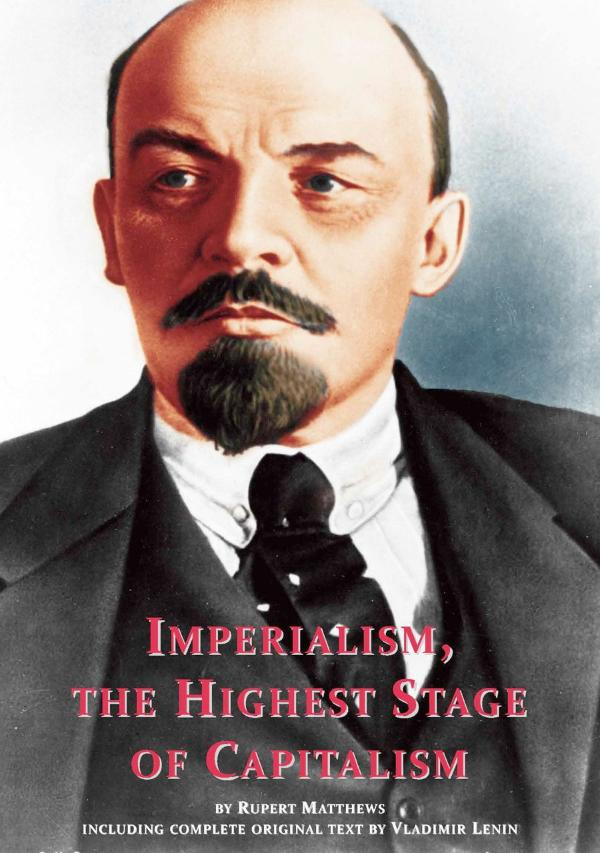 Imperialism, the Highest Stage of Capitalism - including full original text by Lenin - introduction by Rupert Matthews by Vladimir Lenin, new introduction by Rupert Matthews