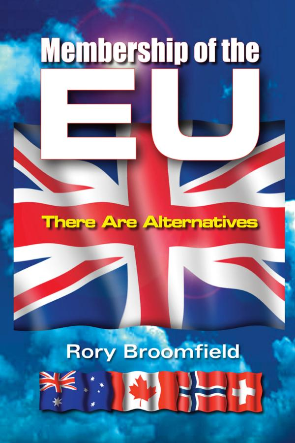 Membership of the EU: There Are Alternatives by Rory Broomfield