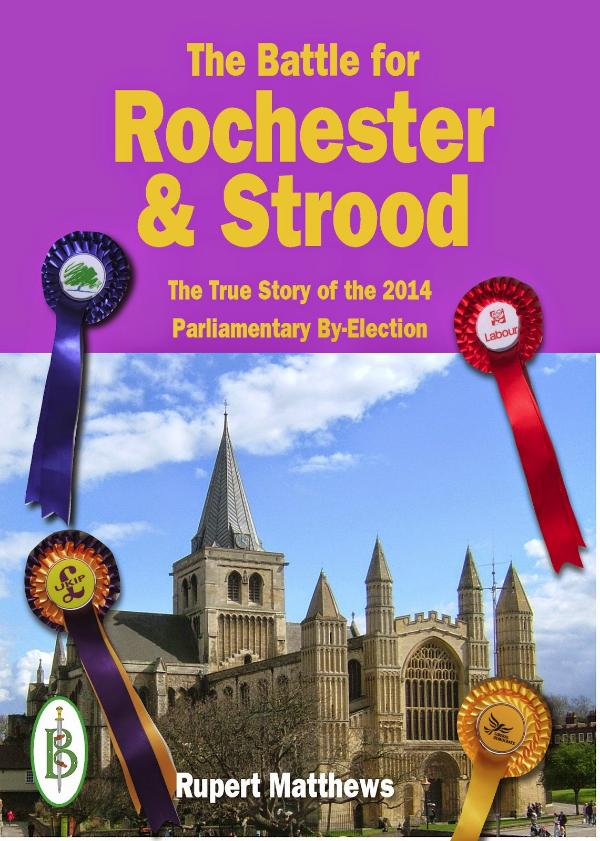 The Battle for Rochester & Strood -  The True Story of the 2014 Parliamentary By-Election by Rupert Matthews & David Stepney
