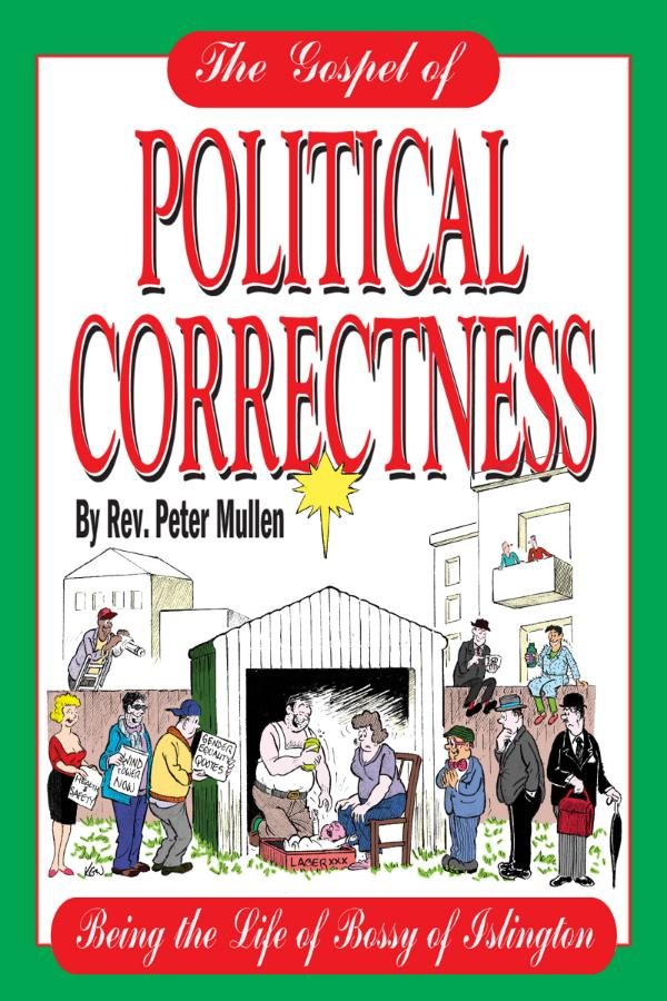 The Gospel of Political Correctness by Peter Mullen