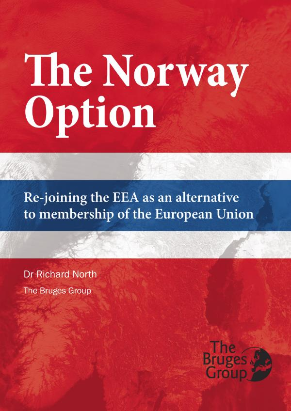 The Norway Option -  Re-joining the EEA as an alternative to membership of the European Union by Dr Richard North