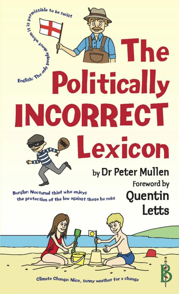 The Politically Incorrect Lexicon by Peter Mullen
