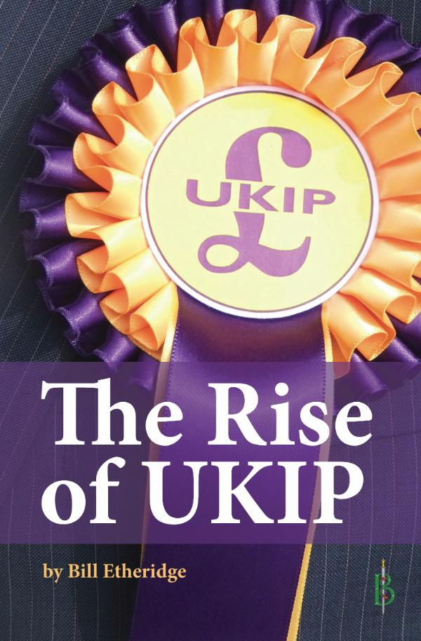 The Rise of UKIP by Bill Etheridge