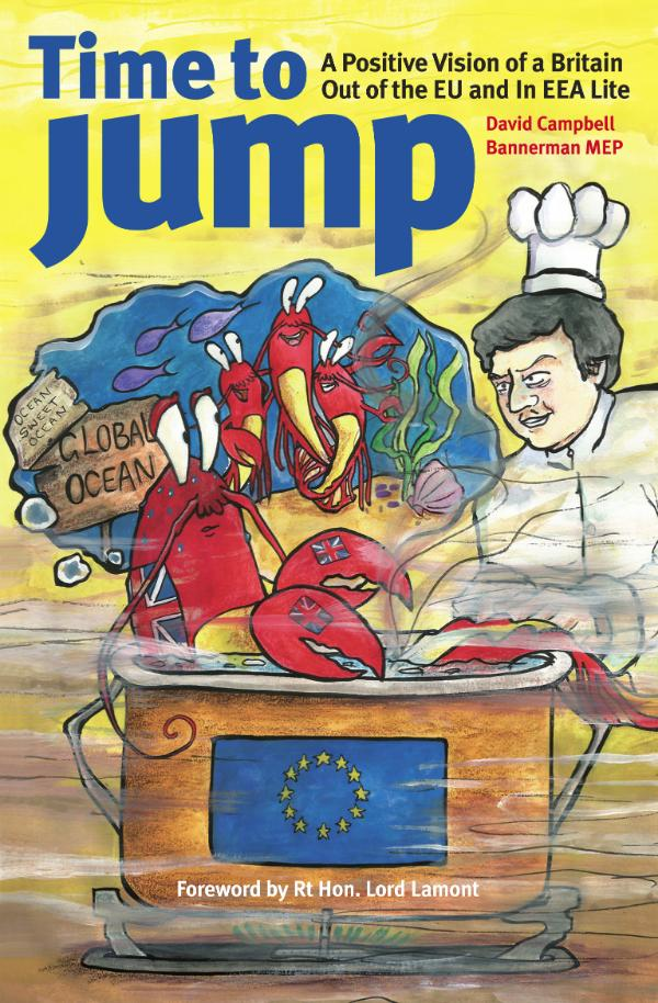 Time To Jump  - A Positive Vision of a Britain Out of the EU and In EEA Lite by David Campbell-Bannerman MEP