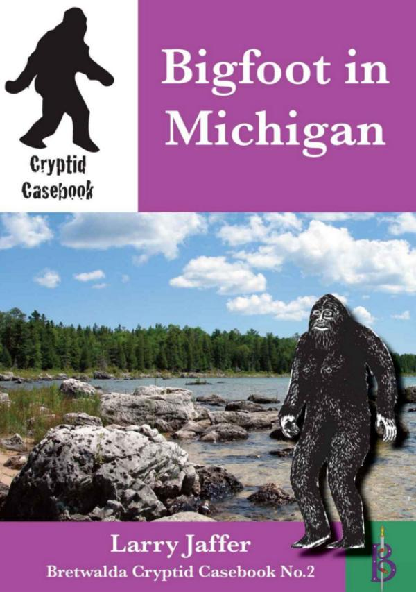 Bigfoot in Michigan by Larry Jaffer