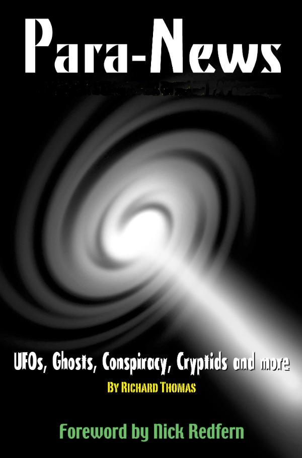 PARA-NEWS - UFOs, Conspiracy Theories, Cryptozoology and much much more by Richard Thomas