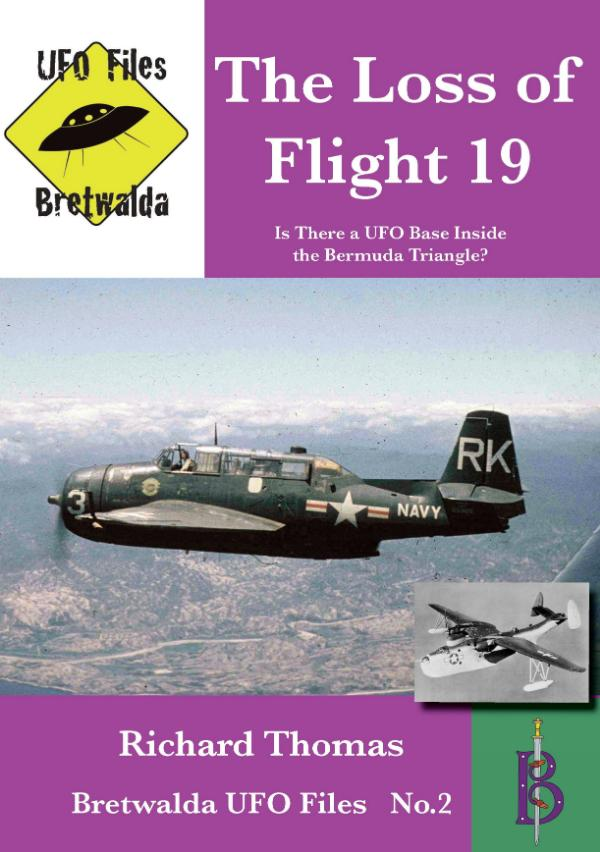 The Loss of Flight 19  -  Is There a UFO Base Inside the Bermuda Triangle? by Richard Thomas