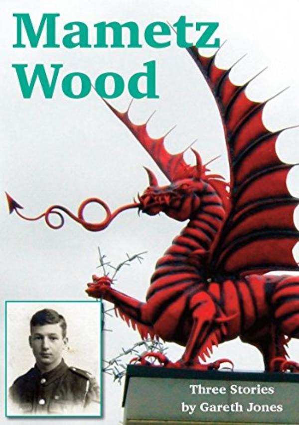 Mametz Wood  - Three Stories by Gareth Jones