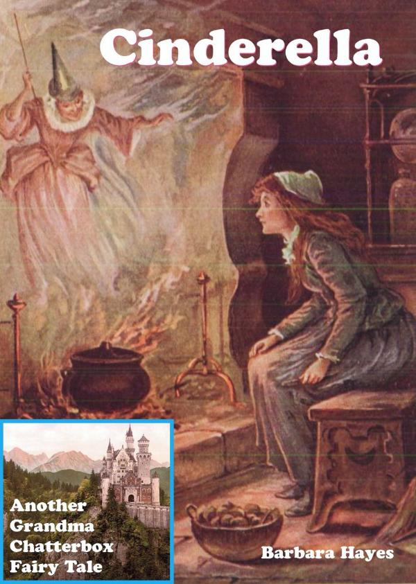 Cinderella - Another Grandma Chatterbox Fairy Tale 2 by Barbara Hayes