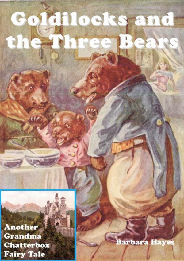 Goldilocks and the Three Bears - Another Grandma Chatterbox Fairy Tale 3 by Barbara Hayes