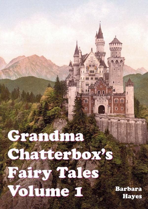 Grandma Chatterbox Fairy Tales Volume 1 by Barbara Hayes