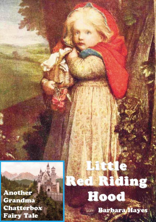 Little Red Riding Hood - Another Grandma Chatterbox Fairy Tale 5 by Barbara Hayes