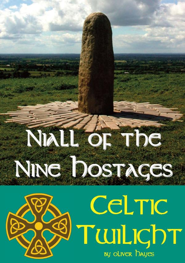Niall of the Nine Hostages by Oliver Hayes