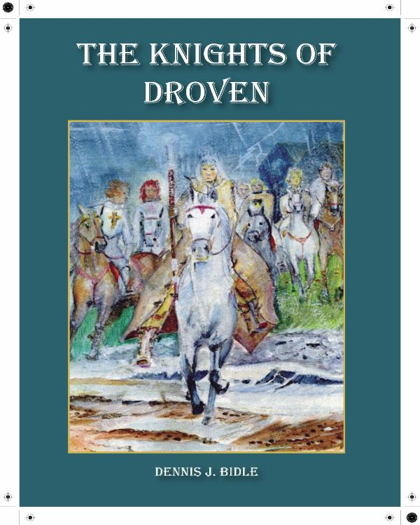 The Knights of Droven by Dennis Bidle