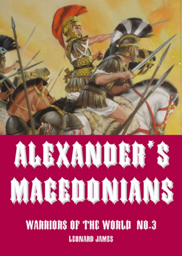 Alexander's Macedonians by Leonard James
