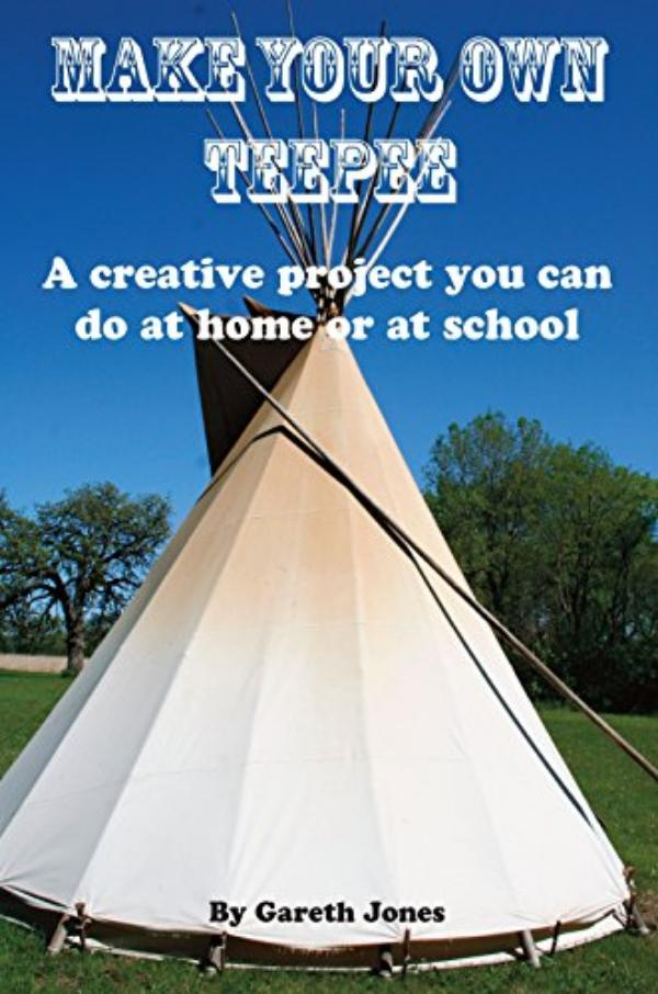 Make your own Teepee - A creative project you can do at home or at school by Gareth Jones