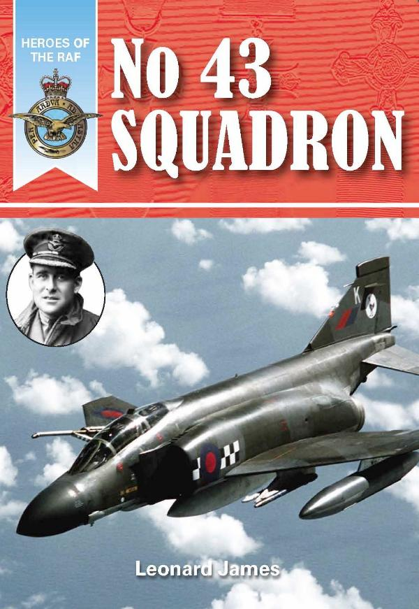 Heroes of the RAF - No.43 Squadron by Leonard James