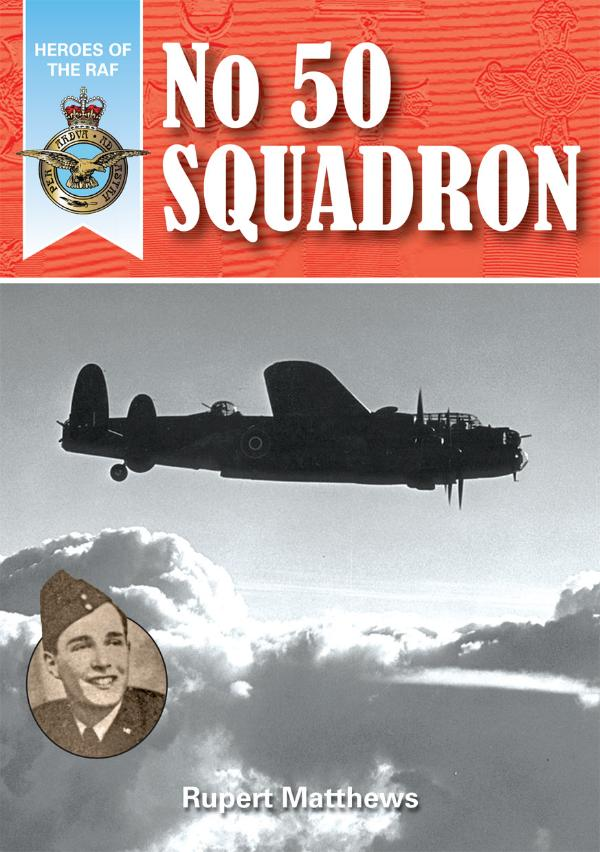 Heroes of the RAF - No.50 Squadron by Rupert Matthews