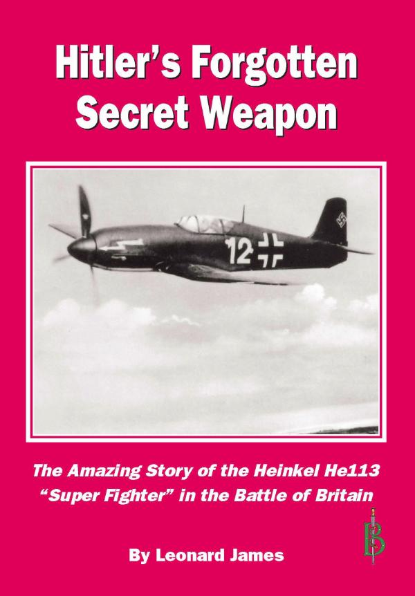 Hitler's Forgotten Secret Weapon by Leonard James