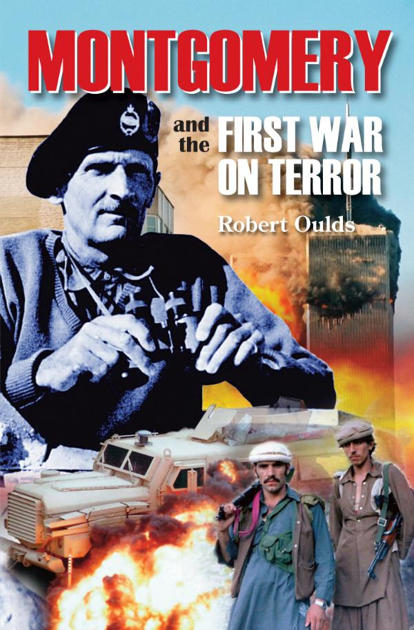 Montgomery and the First War on Terror by Robert Oulds