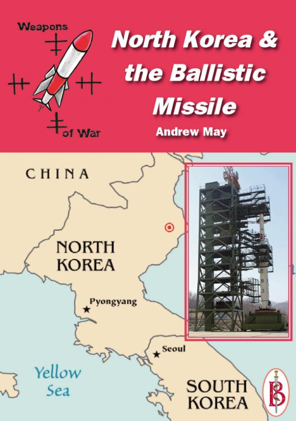 North Korea and the Ballistic Missile by Andrew May